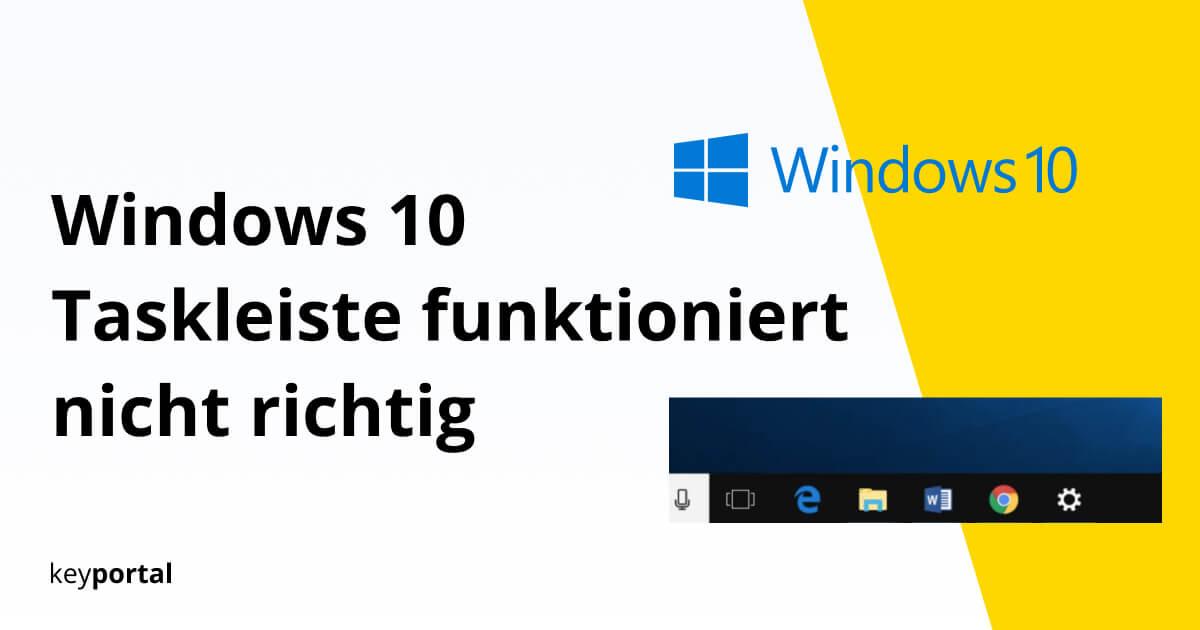 Taskleiste Windows 10 Funktioniert Nicht Richtig