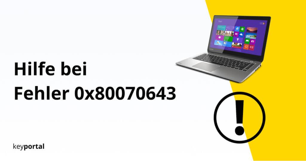 Lösung für Windows Fehler 0x80070643 finden